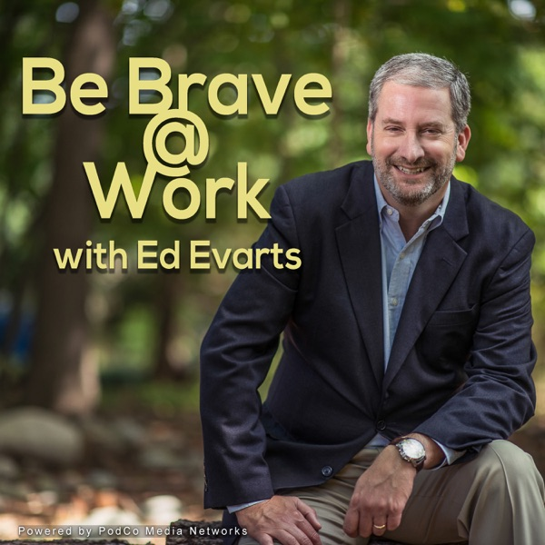 Be Brave at Work podcast show image