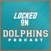 Locked On Dolphins - Daily Podcast On The Miami Dolphins artwork