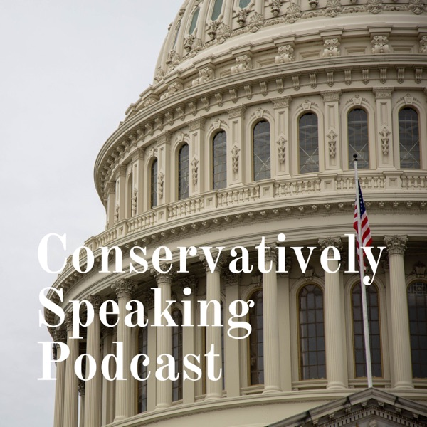 Conservatively Speaking Podcast