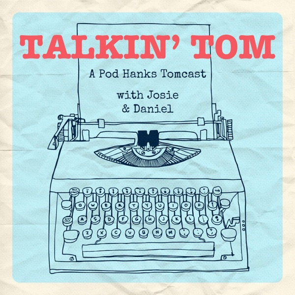 Talkin' Tom: A Pod Hanks Tomcast banner backdrop