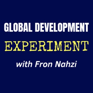 Global Development Experiment with Fron Nahzi