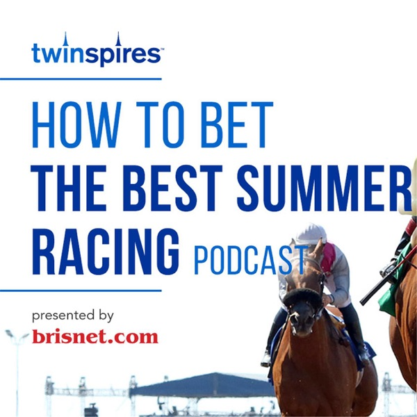 TwinSpires com How to Bet the Belmont Stakes podcast