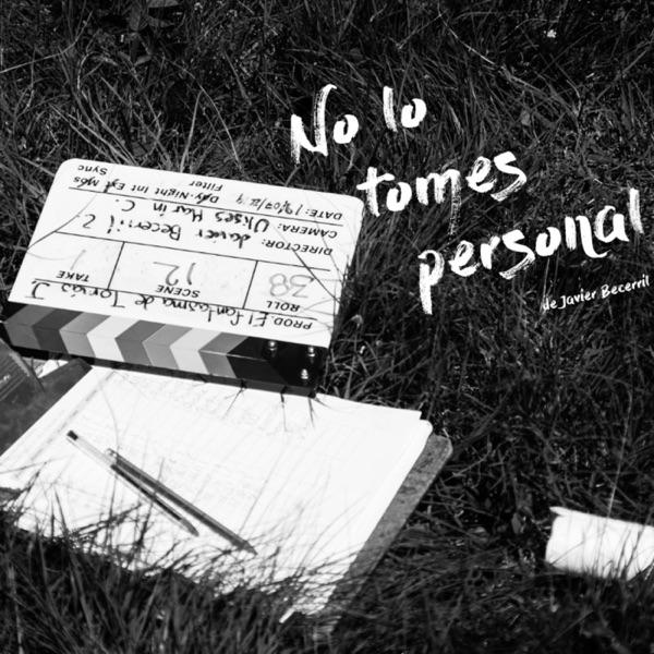 No lo tomes personal
