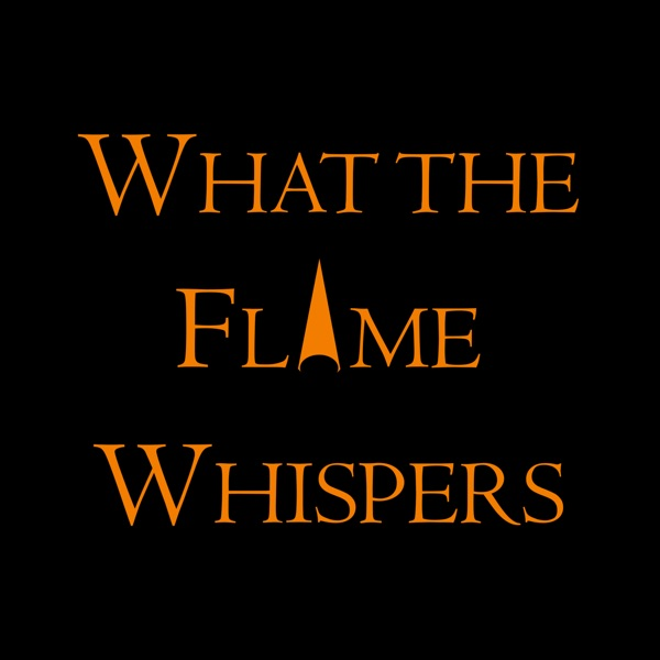 What the Flame Whispers