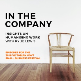 In The Company, Insights on Humanising Work with Kylie Lewis: #18