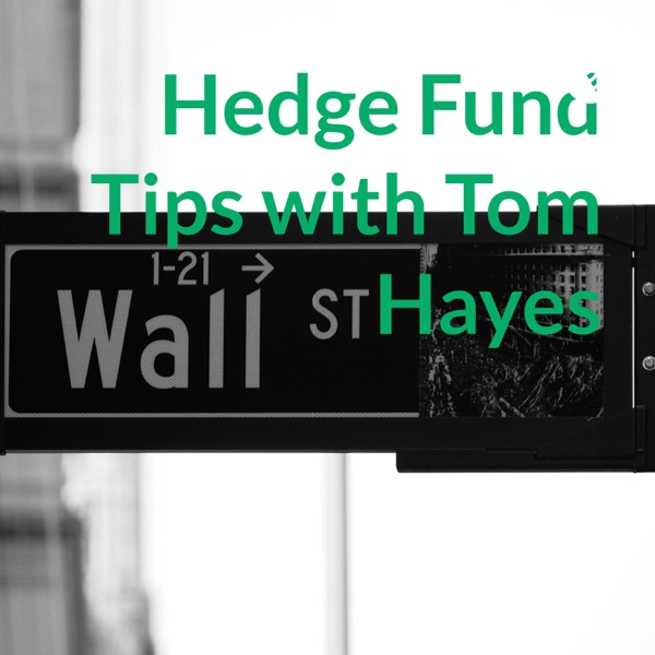 Hedge Fund Tips with Tom Hayes