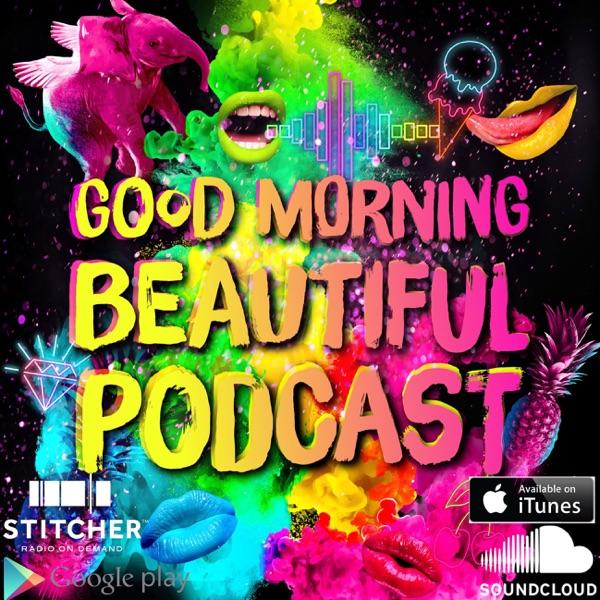 Good Morning Beautiful Podcast