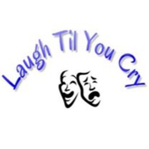 Laugh Til You Cry Podcast