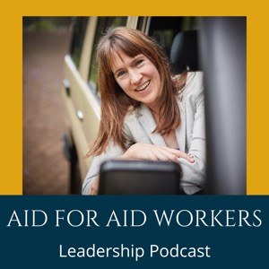 Aid for Aid Workers Leadership Podcast