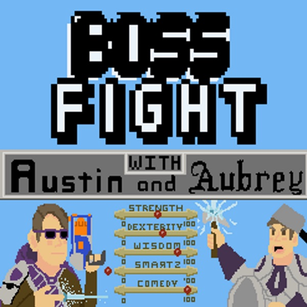 Boss Fight with Austin and Aubrey