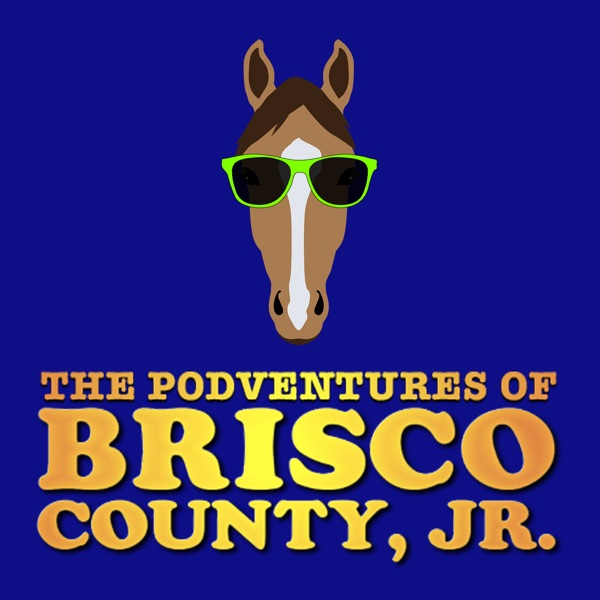 Dead By Dawn: Now Playing The Adventures of Brisco County, Jr.