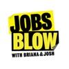 Jobs Blow Podcast artwork