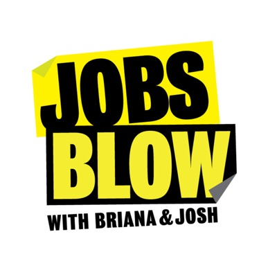 Jobs Blow Podcast