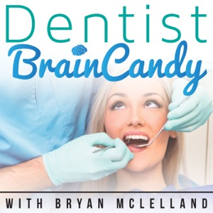 Dentist Brain Candy