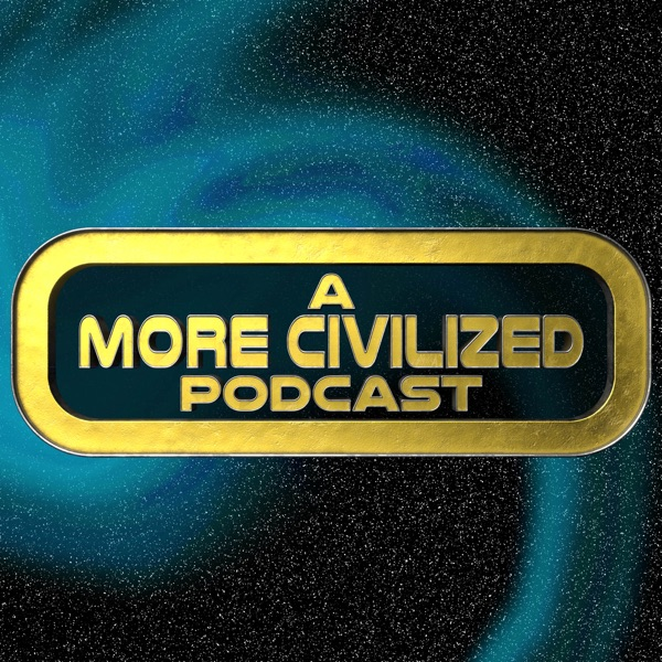 A More Civilized Podcast