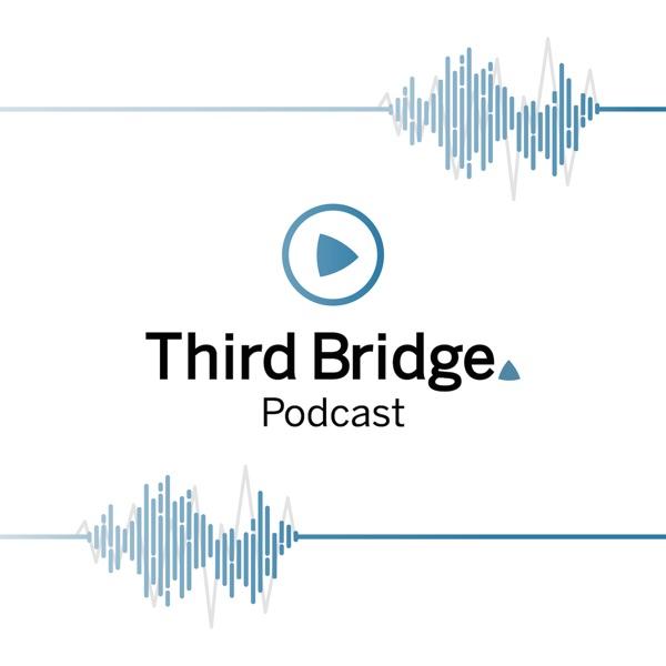 Third Bridge Podcast
