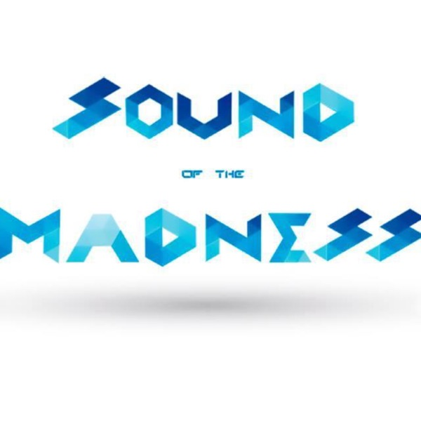 Sound Of The Madness