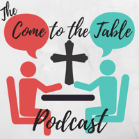 Come to the Table podcast