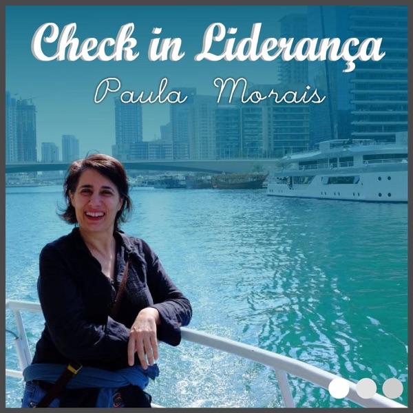 Check in...Liderança com Paula Morais