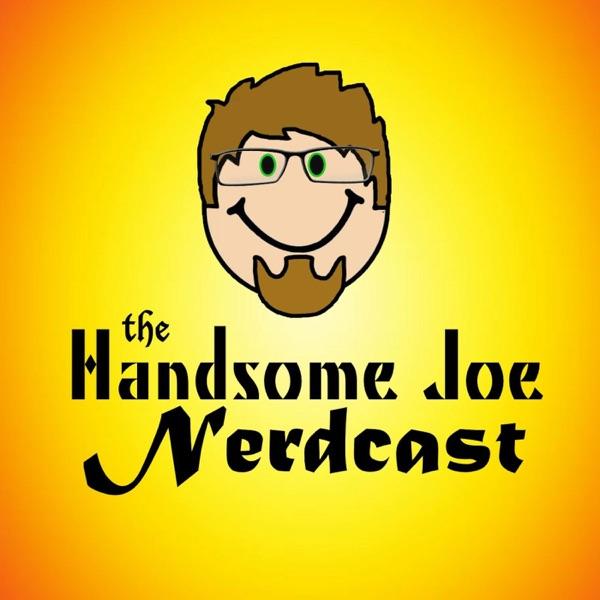 The Handsome Joe Nerdcast