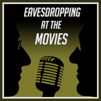 Eavesdropping at the Movies podcast