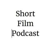 Short Film Podcast podcast