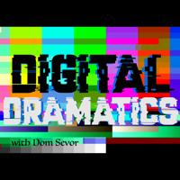 Digital Dramatics Podcast podcast