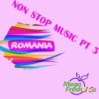 Romania Non Stop Music Megafreshka Pt 3 podcast
