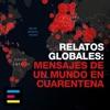Relatos Globales: Mensajes de un Mundo en Cuarentena artwork