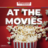 Watchers at the Movies podcast