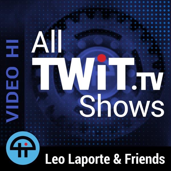 All TWiT tv Shows (Video HI) | Podbay