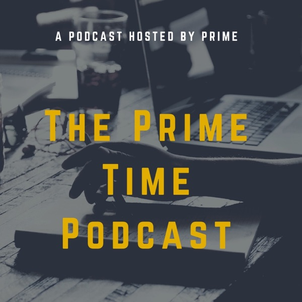 The Prime Time Podcast