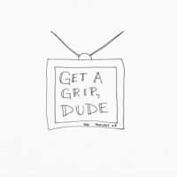 Get a Grip, Dude podcast