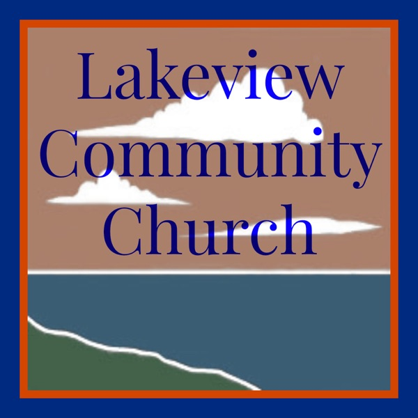 Lakeview Community Church - Sermons by Jess Jessup