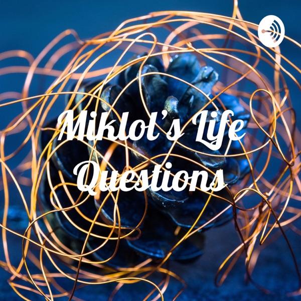 Miklol's Life Questions