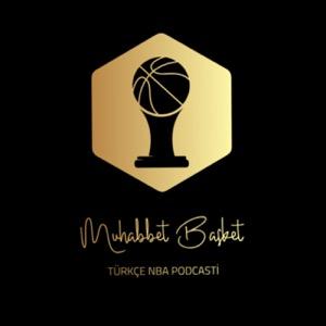 Muhabbet Basket: Türkçe NBA Podcasti
