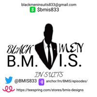 Black Men In Suits ( B.M.I.S) The Uncut Truth podcast