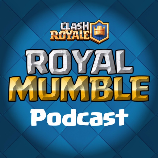 A Clash Royale podcast