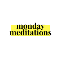 Monday Meditations podcast