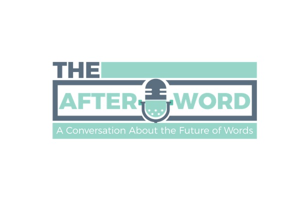 The Afterword: A Conversation About the Future of Words