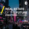 Real Estate of the Future PropTech PodCast artwork