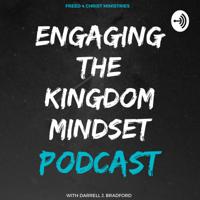 Engaging The Kingdom Mindset podcast