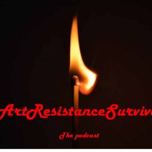 ArtResistanceSurvival The Podcast