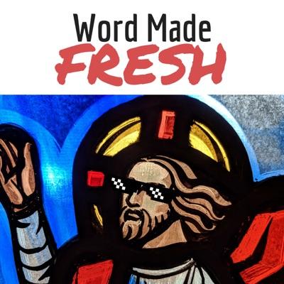 Word Made FRESH