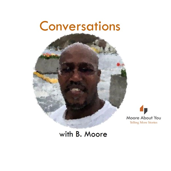 Conversations with B. Moore