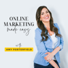 Online Marketing Made Easy with Amy Porterfield - Amy Porterfield