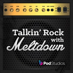 Talkin' Rock With Meltdown Podcast