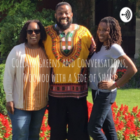 Collard Greens and Conversations, Woowoo with a Side of Shade podcast