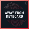 Away from Keyboard artwork