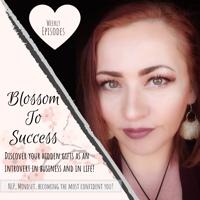 Blossom To Success podcast